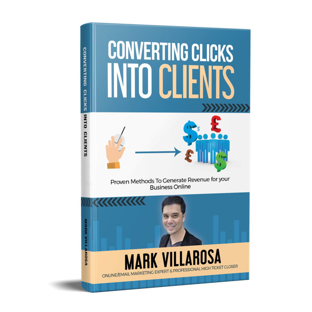 Converting Clicks Into Clients e book - Mark Villarosa