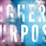 What's Your Higher Purpose In Life?…