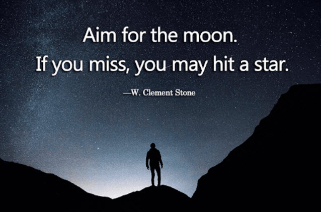 Aim for the moon