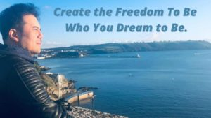 Create the freedom to be who you dream to be
